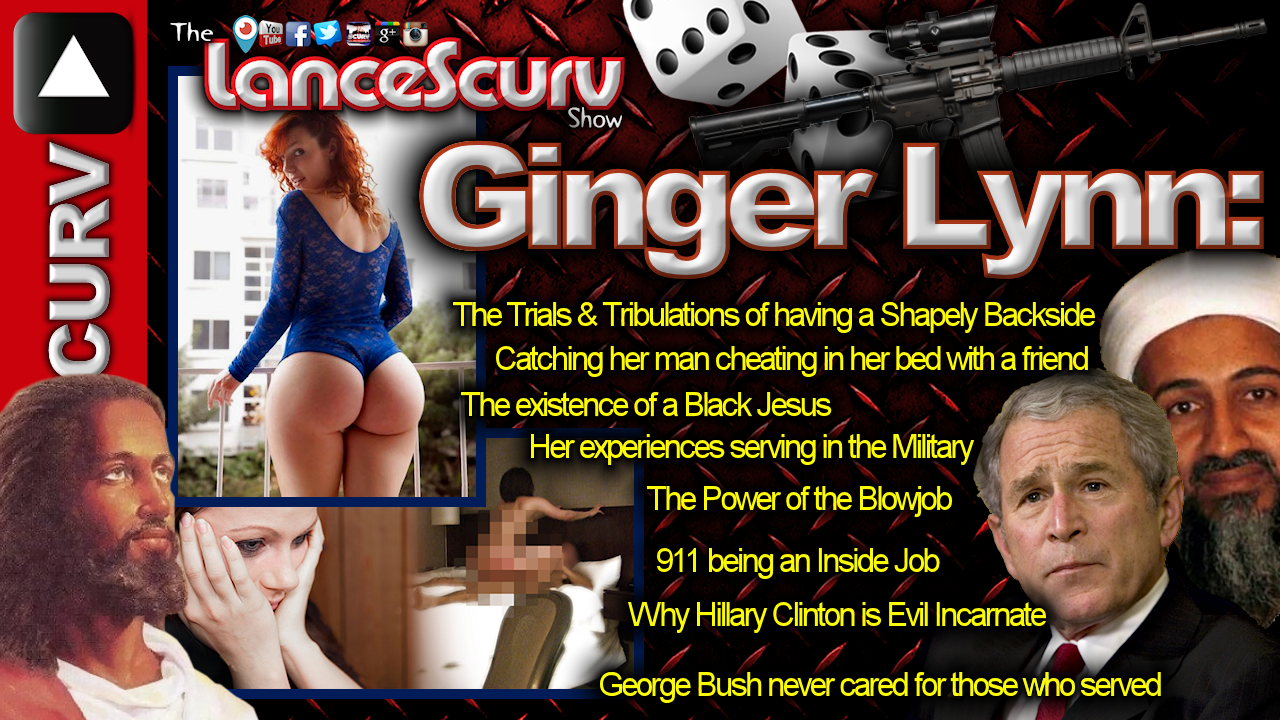 Ginger Lynn on Big Butts, Cheating, Jesus, Oral, The Military & Life! - The LanceScurv Show