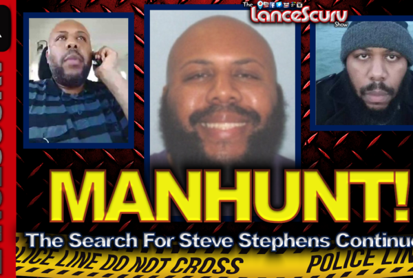 MANHUNT: The Search For Steve Stephens Continues! – The LanceScurv Show