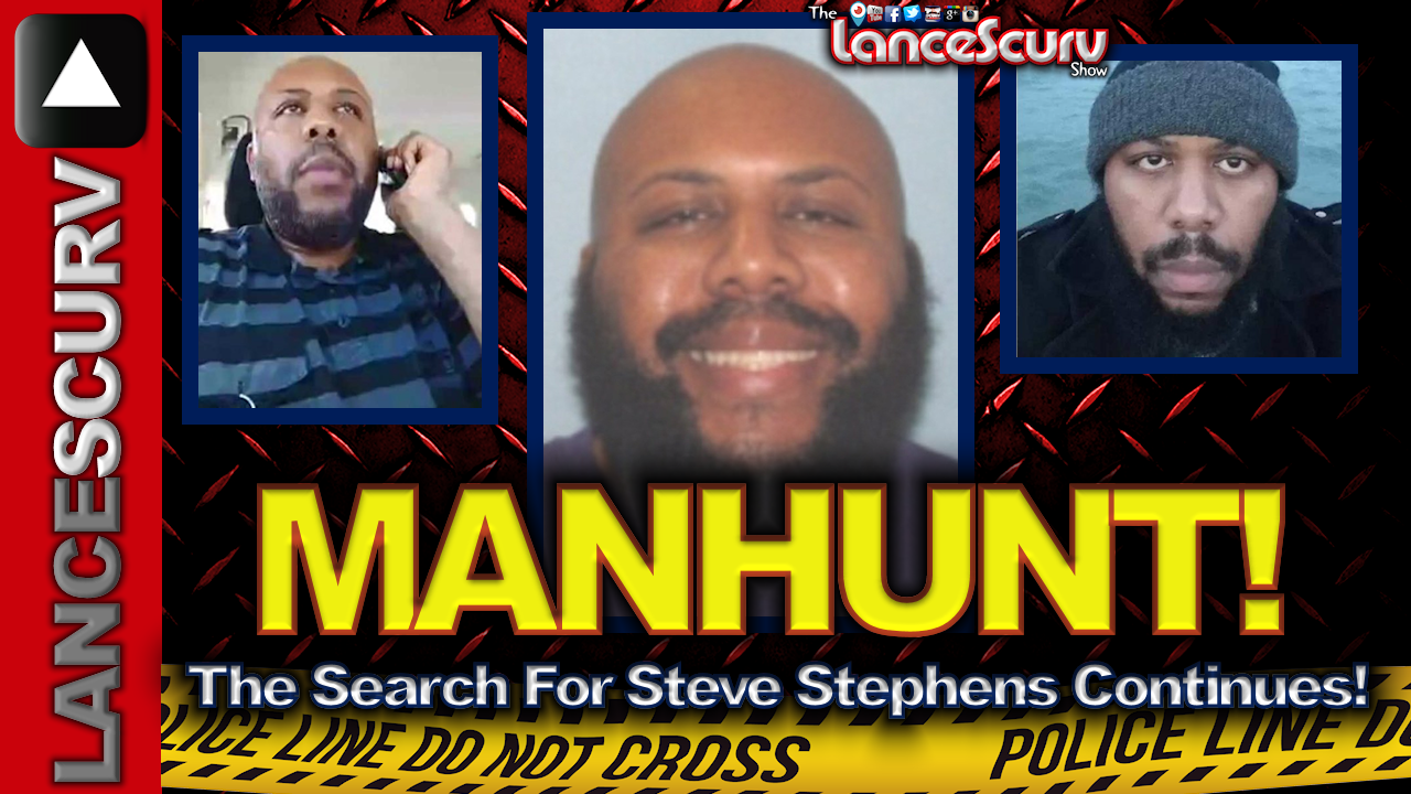 MANHUNT: The Search For Steve Stephens Continues! - The LanceScurv Show