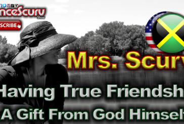 "Mrs. Scurv: ""True Friendship Is A Gift From God Himself!"" – The LanceScurv Show"