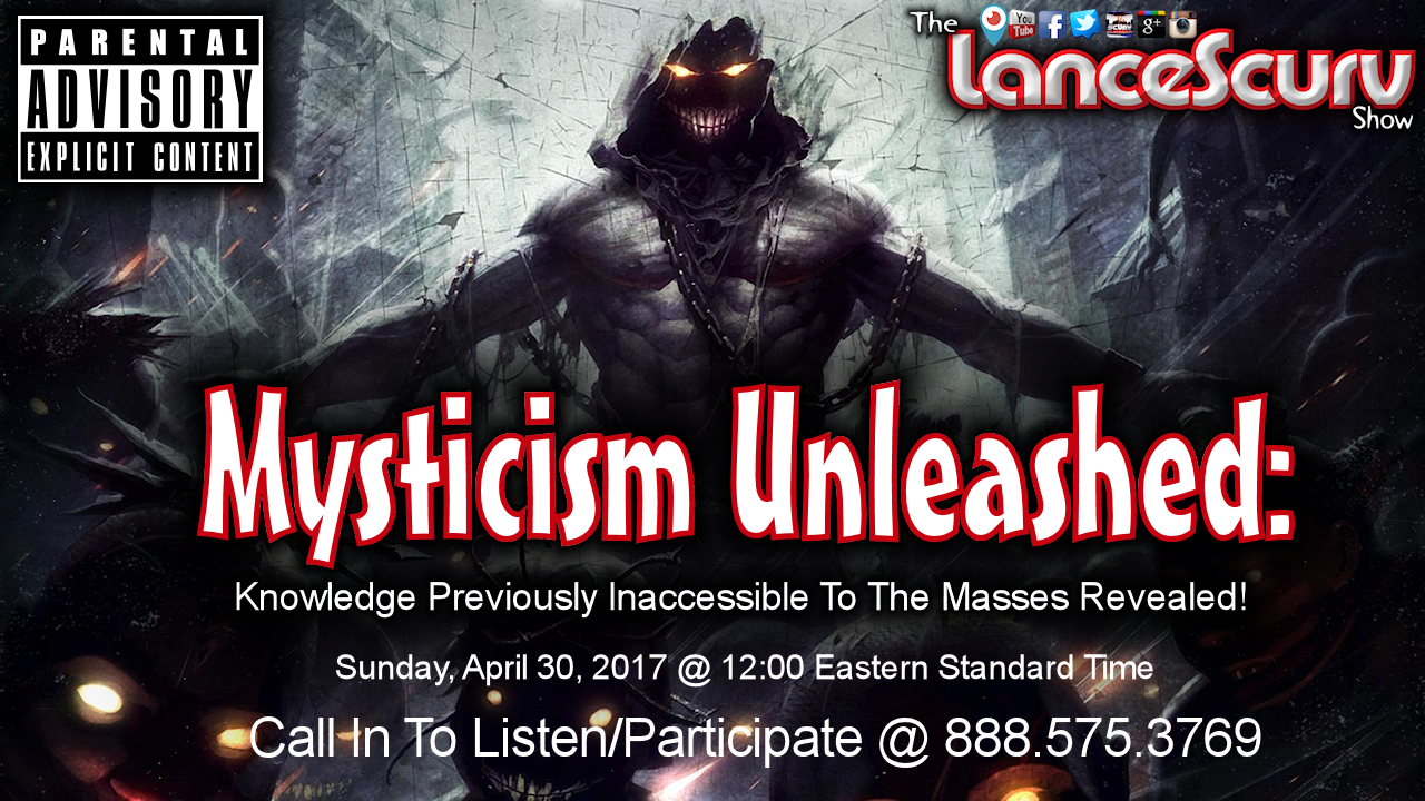 Mysticism Unleashed: Knowledge Previously Inaccessible To The Masses Revealed! - The LanceScurv Show