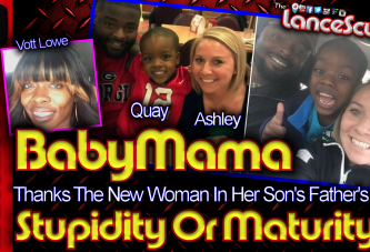 BABY MAMA Thanks The New Woman In Her Ex's Life: Stupidity Or Maturity? - The LanceScurv Show
