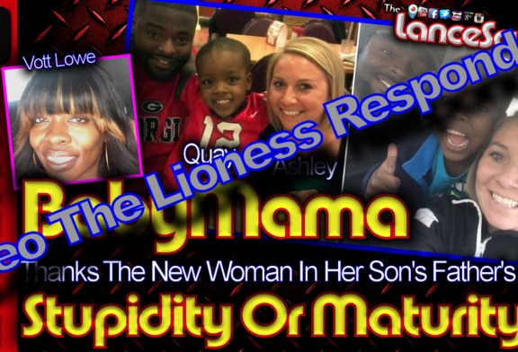 LeoTheLioness Responds To The Baby Mama Who Thanks Her Ex's New Woman! - The LanceScurv Show