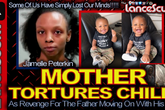 Mother Tortures Child As Revenge For The Father Moving On! - The LanceScurv Show
