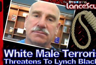 White Male Terrorist Threatens To Lynch Blacks! - The LanceScurv Show