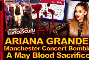 Ariana Grande's Manchester Concert Bombing: A Month Of May Blood Sacrifice? - The LanceScurv Show