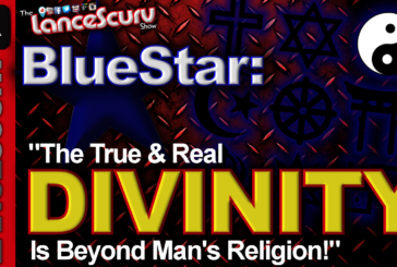 "BlueStar: ""The True & Real Divinity Is Beyond Man's Religion!"" – The LanceScurv Show"