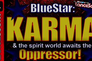 BlueStar: Karma & The Spirit World Await The Oppressor! - The LanceScurv Show