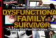 A Dysfunctional Family Survivor: