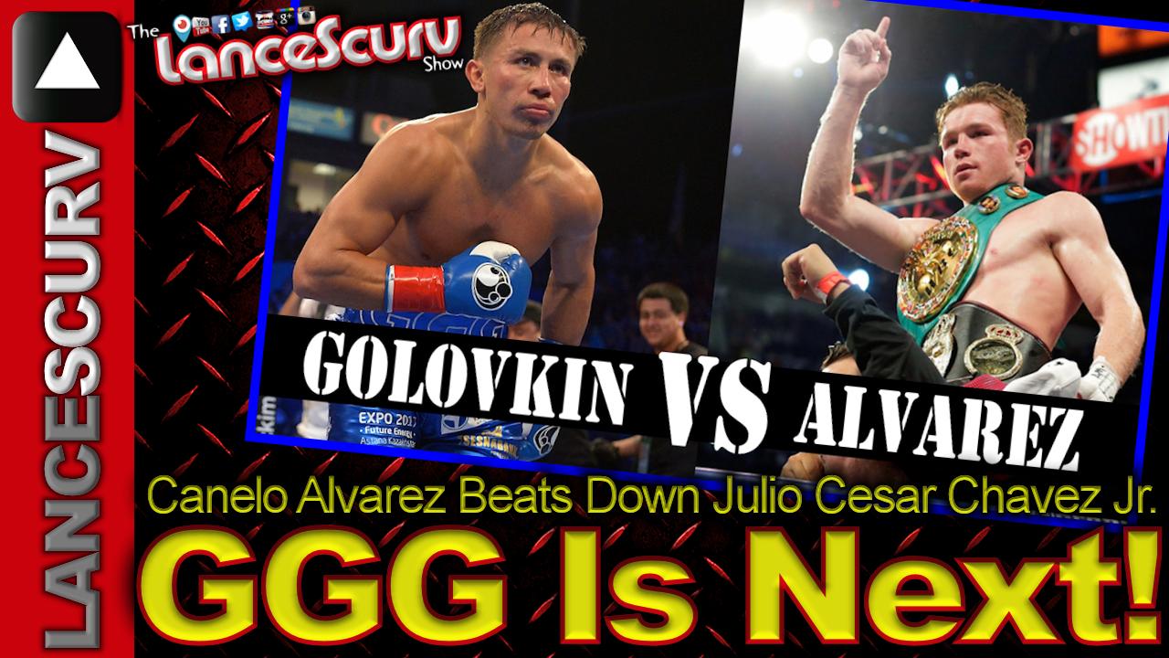 CANELO ALVAREZ BEATS DOWN JULIO CESAR CHAVEZ JR! GGG IS NEXT! - The LanceScurv Show