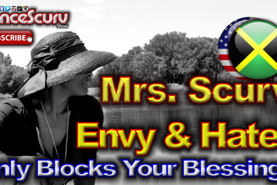 """Mrs. Scurv: """"Envy & Hate Will Only Block Your Blessings!"""" – The LanceScurv Show"""