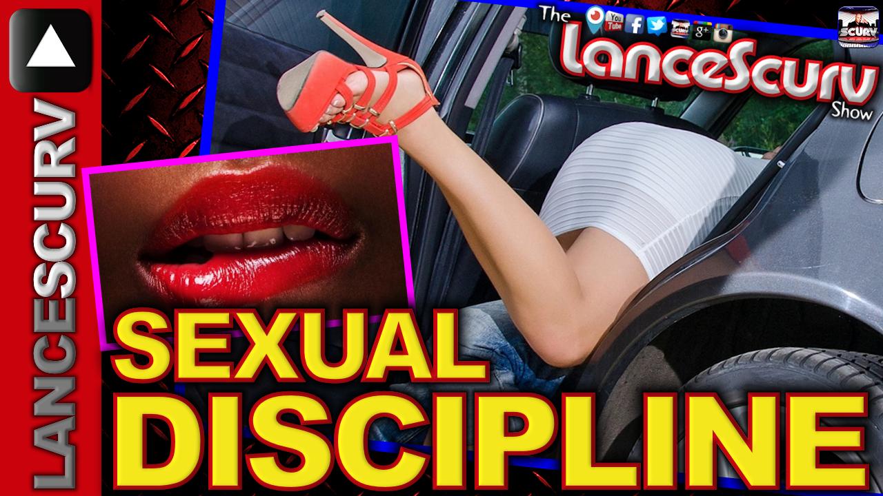 Sexual Discipline - The LanceScurv Show