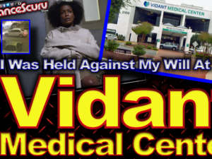 """""""I Was Held Against My Will At The Vidant Medical Center!"""" – The LanceScurv Show"""