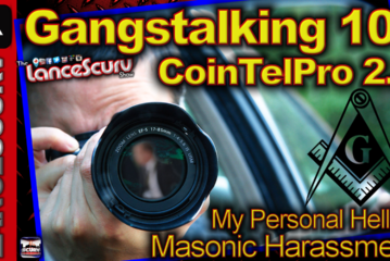 Gangstalking 101/ Cointelpro 2.0: My Personal Hell Of Masonic Harassment! - The LanceScurv Show
