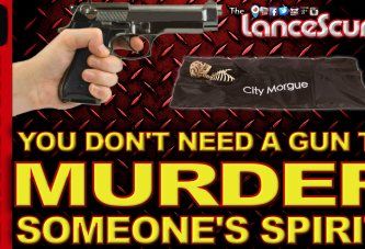 You Don't Need A Gun To Murder Someone's Spirit! - The LanceScurv Show