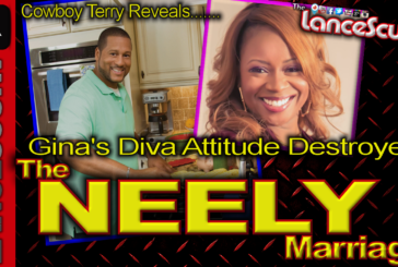 Gina's Diva Attitude Destroyed THE NEELY MARRIAGE! - The LanceScurv Show