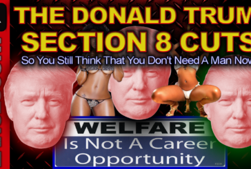 The Trump Section 8 Cuts: So You Still Think That You Don't Need A Man Now? (Long Version) - The LanceScurv Show