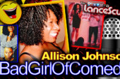 Presenting Allison Johnson: The Bad Girl Of Comedy! – The LanceScurv Show
