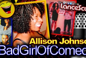 Presenting Allison Johnson: The Bad Girl Of Comedy! - The LanceScurv Show