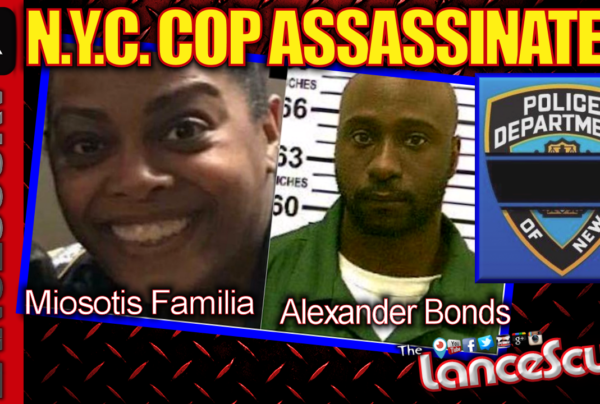 N.Y.C. COP ASSASSINATED! – The LanceScurv Show