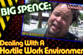Big Spence: Dealing With A Hostile Work Environment! - The LanceScurv Show