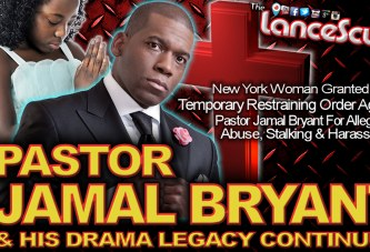 PASTOR JAMAL BRYANT & His Legacy Of Drama Continues! - The LanceScurv Show
