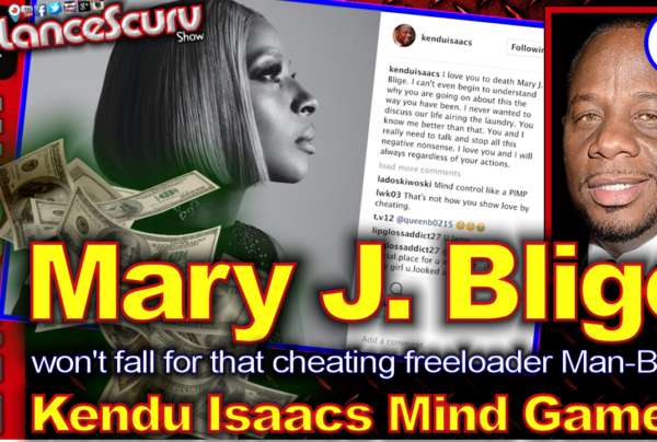 Mary J. Blige Won't Fall For Kendu Isaacs Mind Games! – The LanceScurv Show