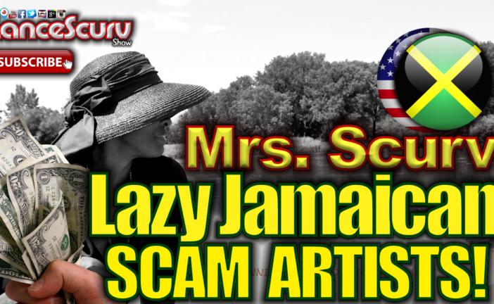Lazy Jamaican Scam Artists! - The LanceScurv Show