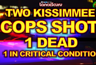Two Officers Shot, One Killed & The Other In Critical Condition In Kissimmee Florida!