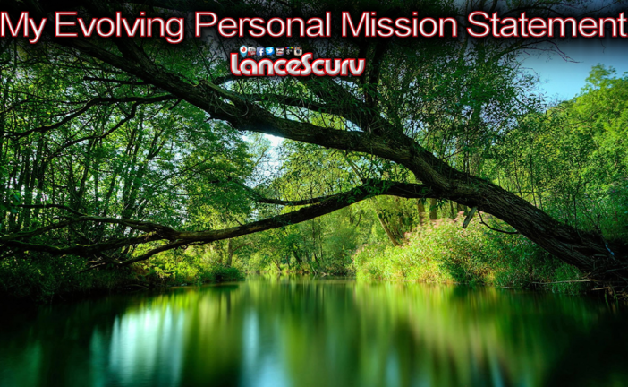 My Evolving Personal Mission Statement!