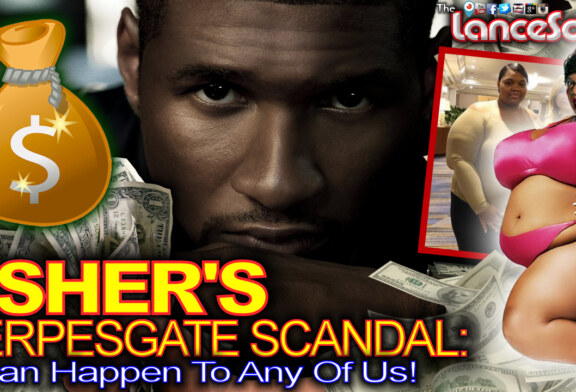 USHER'S HERPES-GATE SCANDAL: It Can Happen To Any Of Us! – The LanceScurv Show