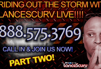 RIDING OUT THE STORM with LANCESCURV LIVE (Pt. 2) - The LanceScurv Show