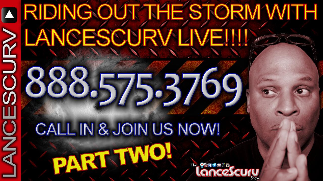 RIDING OUT THE STORM with LANCESCURV LIVE (Pt. 2) - The LanceScurv Show