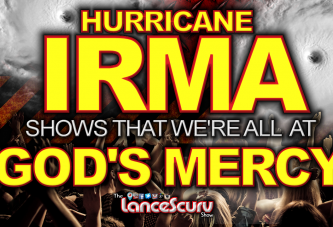 HURRICANE IRMA Shows That We're All At God's Mercy! - The LanceScurv Show