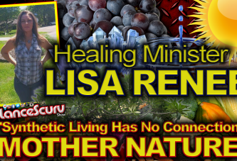 Healing Minister Lisa Renee: Synthetic Living Has No Connection To Mother Nature! - The LanceScurv Show