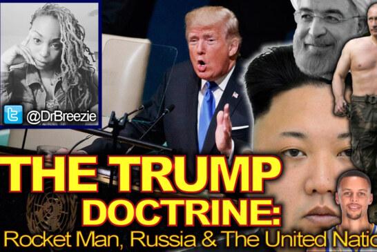 THE TRUMP DOCTRINE: RocketMan, Russia & The United Nations! – The Dr. Ramona Brockett Show
