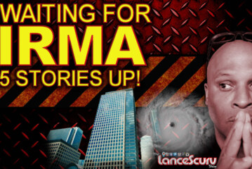 Waiting For Hurricane Irma 5 Stories Up! - The LanceScurv Show