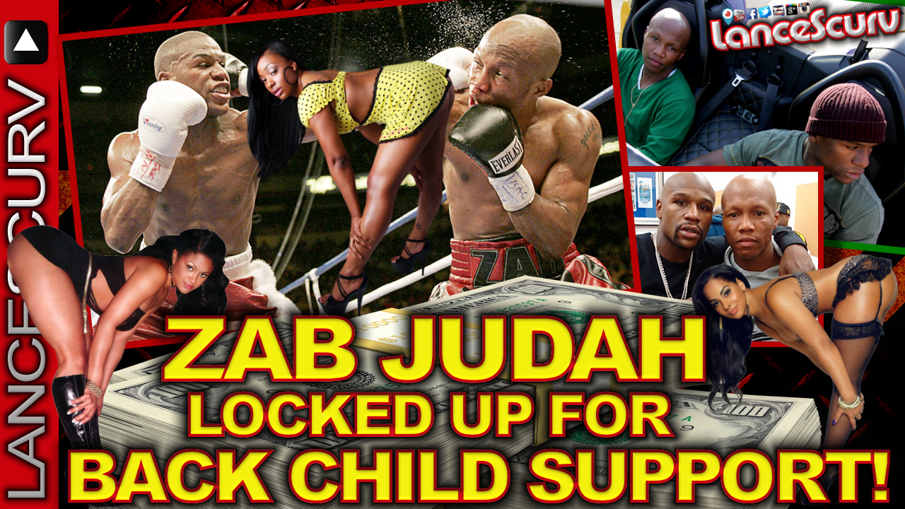 ZAB JUDAH Locked Up For Back Child Support! - The LanceScurv Show