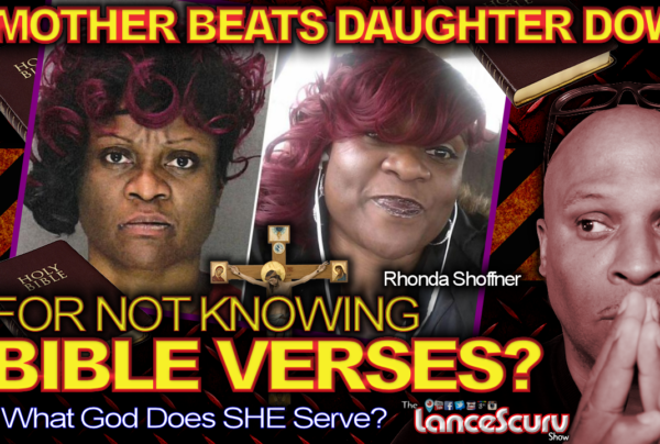 MOTHER BEATS DAUGHTER DOWN For Not Knowing BIBLE VERSES? - The LanceScurv Show