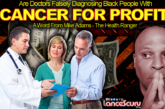 Are Doctors FALSELY DIAGNOSING Black People With CANCER FOR PROFIT? – The LanceScurv Show