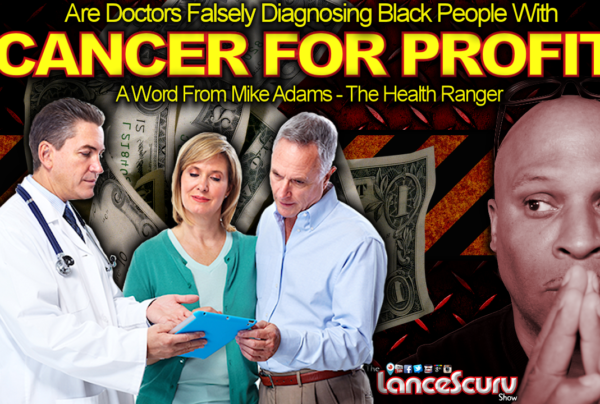 Are Doctors FALSELY DIAGNOSING Black People With CANCER FOR PROFIT? - The LanceScurv Show