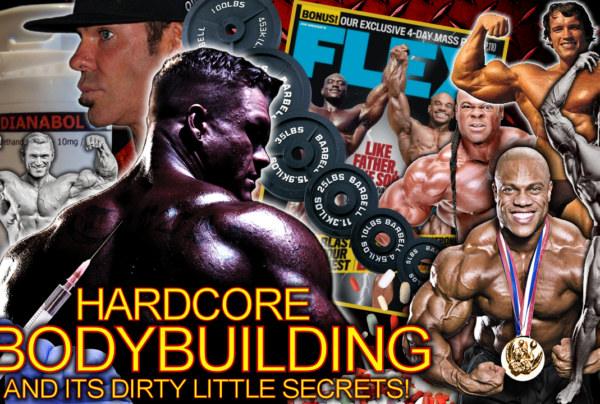 HARDCORE BODYBUILDING & Its Dirty Little Secrets! – The LanceScurv Show