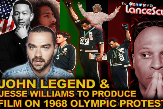 JOHN LEGEND & JESSE WILLIAMS To Produce Film On 1968 OLYMPIC PROTESTS! – The LanceScurv Show