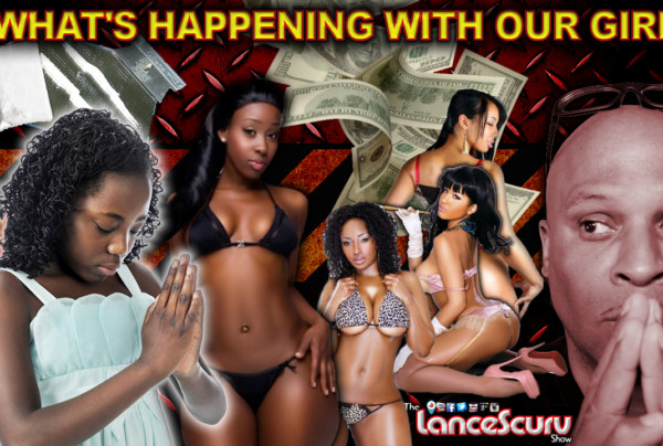 What's Happening To Our Girls? - The LanceScurv Show