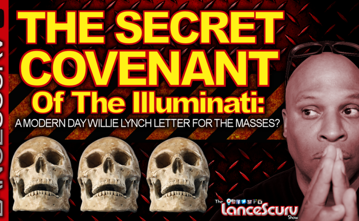 THE SECRET COVENANT OF THE ILLUMINATI: A Modern Day Willie Lynch Letter? - The LanceScurv Show