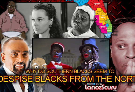 WHY DO SOUTHERN BLACKS Seem To DESPISE Blacks From THE NORTH? – The LanceScurv Show