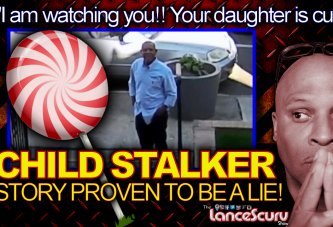 CHILD STALKER STORY Proven To Be A LIE! - The LanceScurv Show