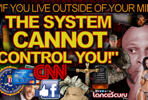 "KESTON: ""If You Live Outside Of Your Mind, THE SYSTEM CANNOT CONTROL YOU!"" – The LanceScurv Show"