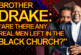 "BROTHER DRAKE: ""Are There Any REAL MEN LEFT In The Black Church?"" – The LanceScurv Show"