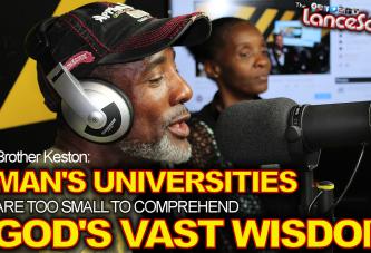 Man's Universities Are Too Small To Comprehend God's Vast Wisdom! - The LanceScurv Show